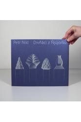 Petr Nikl – Divňáci z Ňjújorku