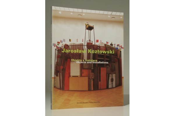 Jaroslaw Kozlowski Objekty a instalace / Objects and Installations