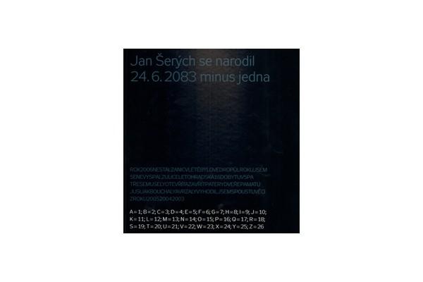 Jan Šerých se narodil 24.6.2083 mínus jedna