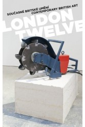 LONDON TWELVE / Současné britské umění / Contemporary britiSh art