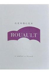 Georges Rouault / O umění a životě