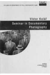 Viktor Kolář / Seminar in Documentary Photography