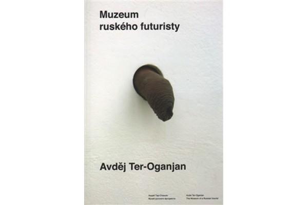 Avděj Ter-Oganjan - Muzeum ruského futuristy
