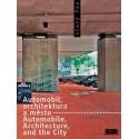 Zlatý řez 35 Automobil, architektura a město / Automobile, Architecture, and the City
