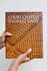 Dvorské kaple / Court Chapels – Dvorské kaple vrcholného a pozdního středověku a jejich umělecká výzdoba