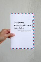 Petr Steiner – Václav Havel a Invaze do Iráku