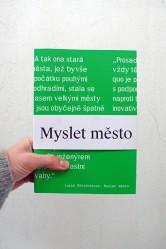 Lucie Stejskalová / Myslet město. Současné městské strategie