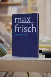 Max Frisch – Odpověď z ticha
