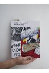 Andrea Březinová a Tomáš Zapletal – Brno – moravský Manchester. 250 let metropole textilního průmyslu.