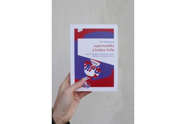 Supermodelka a krabice Brillo. Zákulisní příběhy a prapodivné zákony ekonomiky současného umění.