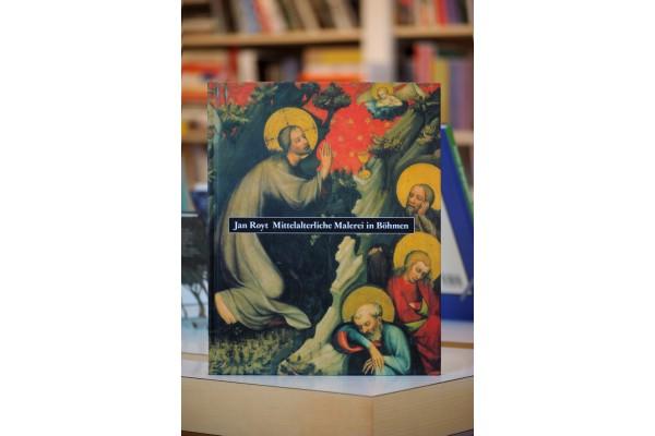 Jan Royt – Mittelalterliche Malerei in Böhmen