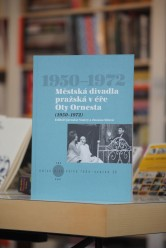 Městská divadla pražská v éře Oty Ornesta (1950–1972)