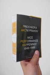 procházka akční prahou / akce, performance, happeningy 1949–1989