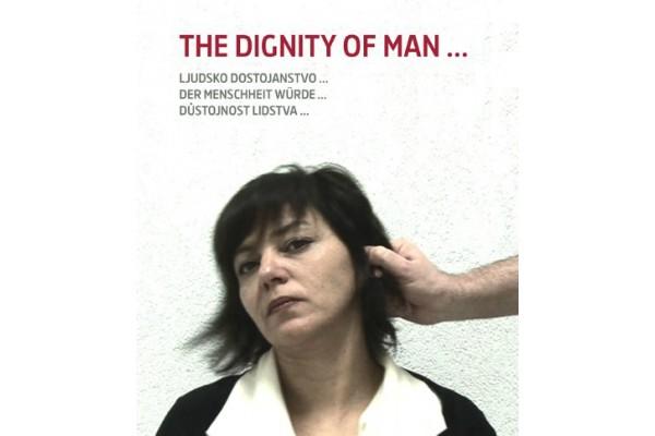 The dignity of man.../ Důstojnost lidstva... – M. Abdomerović, B. Ecker, R. Fink, T. Petišková, J. Vránová