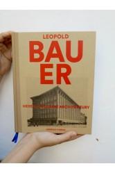 Leopold Bauer - Heretik moderní architektury
