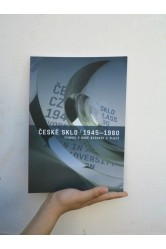 České sklo 1945–1980 / Tvorba v době mizerie a iluzí