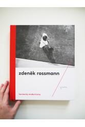 Zdeněk Rossmann – Horizonty Modernismu