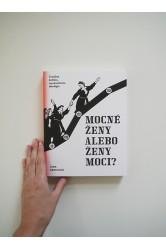 Jana Oravcová – Mocné ženy alebo ženy moci? Vizuálna kultúra, reprezentácia, ideológia