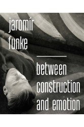 Jaromír Funke – Between construction and emotion, MG