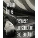 Jaromír Funke – Between construction and emotion, MG