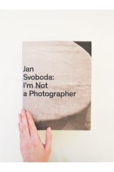 I'm Not a Photographer – Jan Svoboda