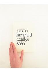 Poetika snění – Gaston Bachelard