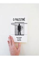 O Palestině – Noam Chomsky, Ilan Pappé, Frank Barat