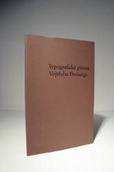 Typografická písma Vojtěcha Preissiga / Otakar Karlas