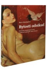 Bytosti odnikud / Metamorfózy akademických principů v malbě první poloviny 20. století v Čechách