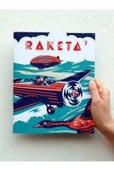 Raketa č. 7. Časopis pro děti chytrých rodičů / Létání