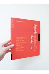 Jazyk grafického designu / Ilustrovaná příručka vysvětlující hlavní principy designu – Richard Poulin