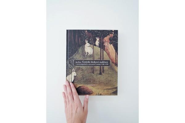 Gotické deskové malířství v severozápadních a severních Čechách 1340–1550 – Jan Royt