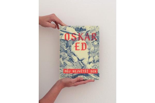 Oskar Ed / Můj největší sen – Jelinek Branko