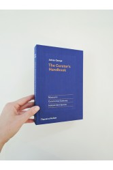The Curator's Handbook / Museums, Commercial Galleries, Independent Spaces – Adrian George