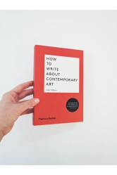 How to Write About Contemporary Art – Gilda Williams
