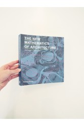 The New Mathematics of Architecture – Jane Burry, Mark Burry