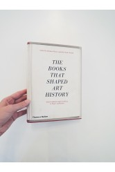 The Books that Shaped Art History / From Gombrich and Greenberg to Alpers and Krauss – Richard Shone, John-Paul Stonard (eds.)