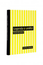 Legenda o umělci. Historický pokus / Ernst Kris, Otto Kurz