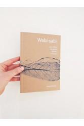 Wabi-sabi pro umělce, designéry, básníky a filozofy – Leonard Koren