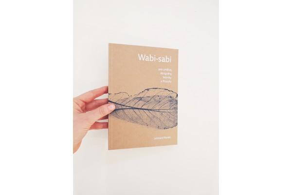 Wabi- sabi pro umělce, designéry, básníky a filozofy – Leonard Koren