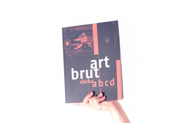 art brut / sbírka abcd – Bruno Decharme, Barbara Šafářová, Terezie Zemánková