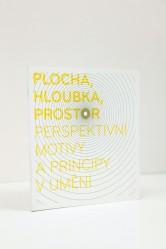 Plocha, hloubka, prostor / Perspektivní motivy a principy v umění