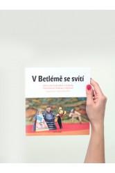 V Betlémě se svítí / Adventní kalendář a koledy s betlémem Adriany Skálové nejen pro nemocné děti