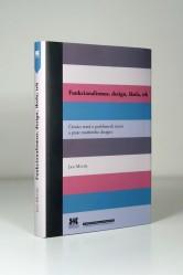 Jan Michl – Funkcionalismus, design, škola, trh. Čtrnáct textů o problémech teorie a praxe moderního designu