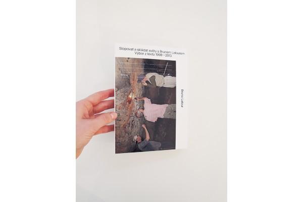 Stopovat a skládat světy s Brunem Latourem / Výbor z textů 1998–2013 – Bruno Latour