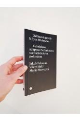 Od Snové novely k Wide Shut – Jakub Felcman Vilém Hakl, Marie Mravcová