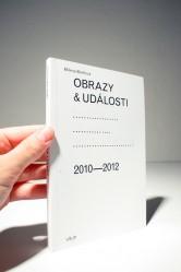 Milena Bartlová – Obrazy a události: komentáře ke zdejší vizuální kultuře 2010–2012