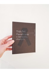 Flametti aneb o dandysmu chudých – Hugo Ball