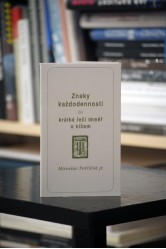 Miroslav Petříček – Znaky každodennosti čili krátké řeči téměř o ničem
