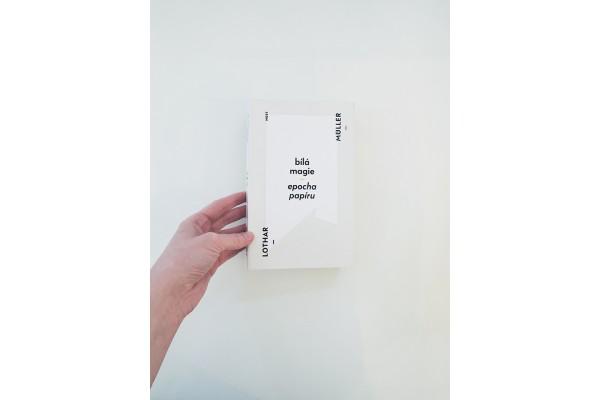 Bílá magie / Epocha papíru – Lothar Müller